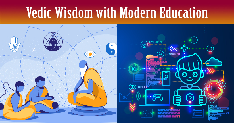 Vedic Wisdom with Modern Education